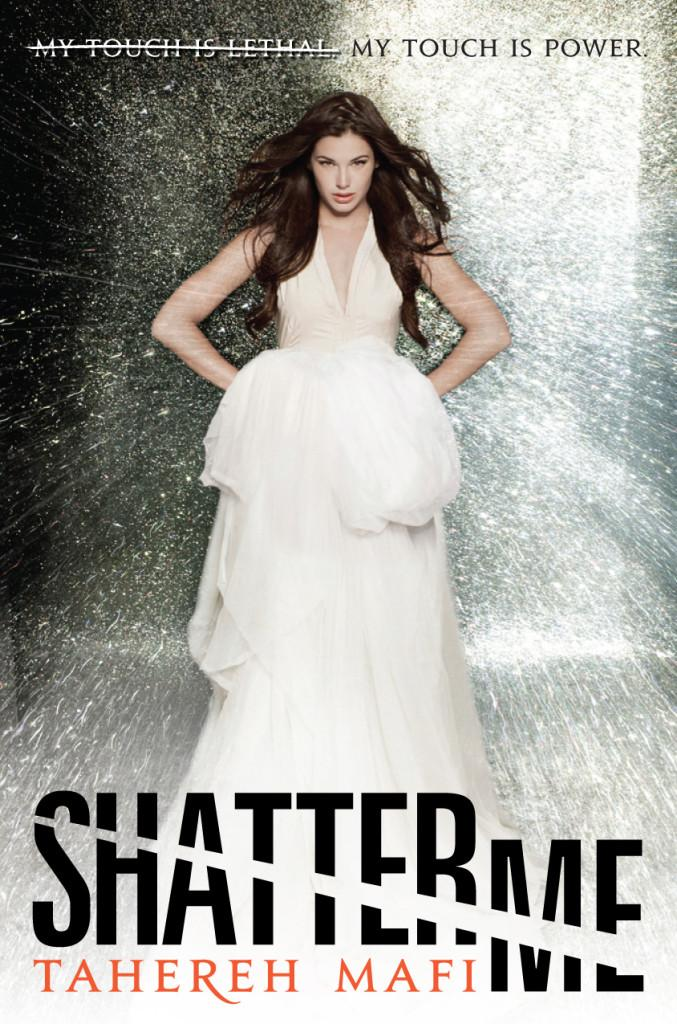 Shatter Me by Tahereh Mafi Book Cover. Image credit to http://novelnovice.com/2011/11/01/introducing-shatter-me-by-tahereh-mafi/