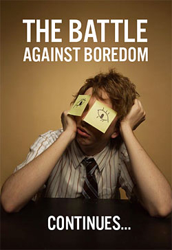 Everybody battles with boredom, how far are you willing?