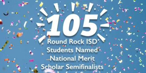 Round Rock ISD has 105 National Merit Scholar Semifinalists.